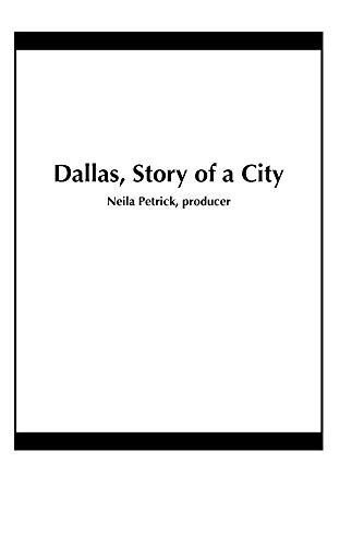 Dallas, Story of a City