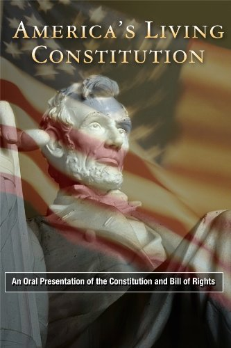 America's Living Constitution: An Oral Presentation of the Constitution and Bill of Rights