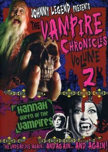 Johnny Legend Presents: Vampire Chronicles, Vol. 2 - Hannah, Queen of the Vampires