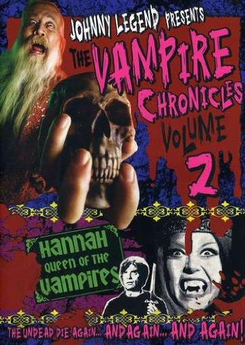 Johnny Legend Presents: Vampire Chronicles, Vol. 2 - Hannah, Queen of the Vampires