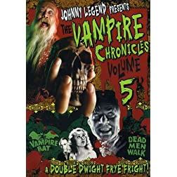 Johnny Legend Presents: Vampire Chronicles, Vol. 5 - Vampire Bat/Dead Men Walk