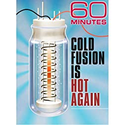 60 Minutes - Cold Fusion is Hot Again (April 19, 2009)