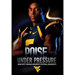 Poise under Pressure -2008 West Virginia Football Highlights