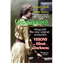 Unconquered: Helen Keller in Her Story and VISIONS in Silent Darkness