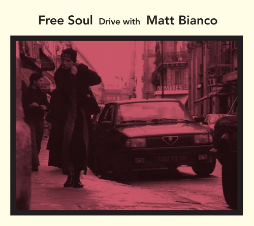 Free Soul Drive: With Matt Bianco