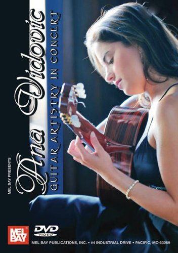 Mel Bay presents Ana Vidovic Guitar Artistry in Concert