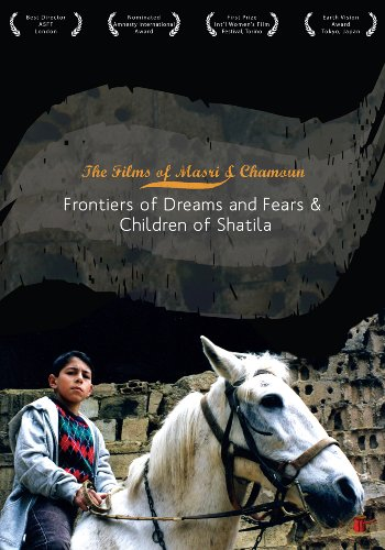 Children of Shatila/Frontiers of Dreams and Fears