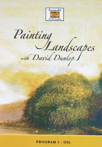 Painting Landscapes With David Dunlop: Program 1- Oil