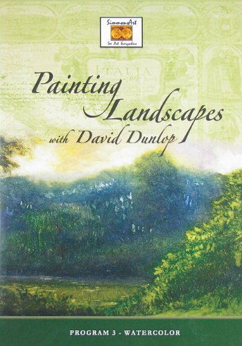 Painting Landscapes With David Dunlop: Program 3- Watercolor