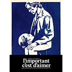 Andrzej Zulawski's L'important C'est D'aimer (The Important Thing Is To Love, 1975) UNCUT Special Edition [Digipak] by MONDO VISION