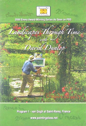 Landscapes Through Time With David Dunlop: Program 1- Van Gogh In St. Remy