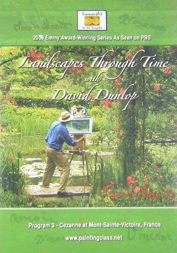 Landscapes Through Time With David Dunlop: Program 3- Cezanne's Mont Saint-Victoire