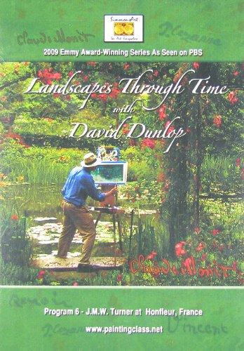 Landscapes Through Time With David Dunlop: Program 6- Turner At The Harbour Of Honfleur