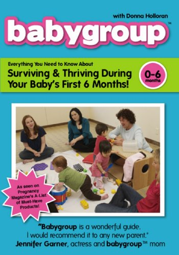 Babygroup with Donna Holloran: Surviving and Thriving During Your Baby's First Year, Vol. 1