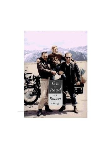 On The Road with Robert Pirsig