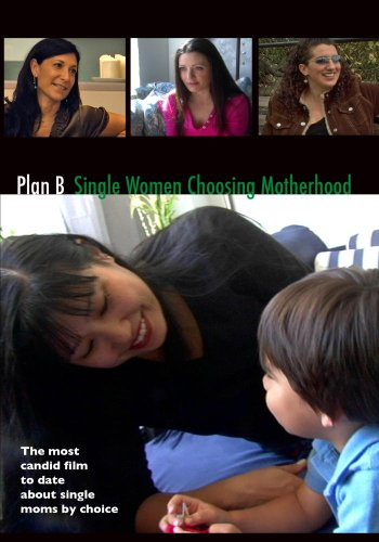 Plan B, Single Women Choosing Motherhood
