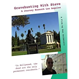 Gravehunting With Steve: A Journey Beneath Los Angeles