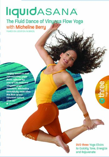 Micheline Berry's Liquid Asana: The Fluid Dance of Vinyasa Flow Yoga - Yoga Elixirs