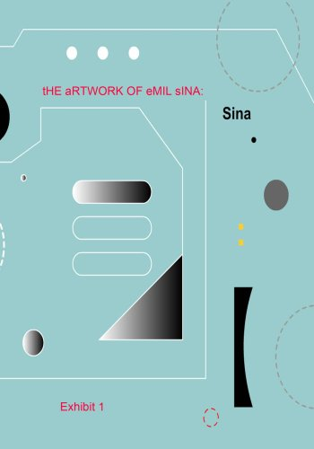 The Artwork of Emil Sina: Exhibit 1