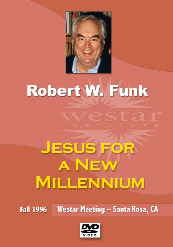 Robert W. Funk: Jesus for a New Millennium