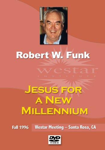 Robert W. Funk: Jesus for a New Millennium