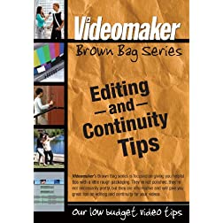 Videomaker Brown Bag Series - Editing and Continuity Tips