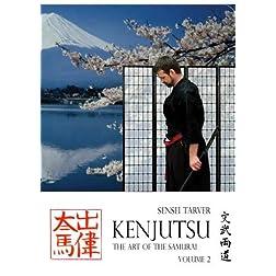 Kenjutsu: The Art of the Samurai Vol 2