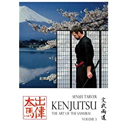 Kenjutsu: The Art of the Samurai Vol 3