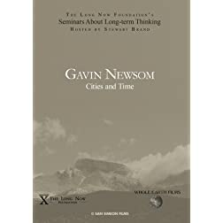 Gavin Newsom: Cities and Time