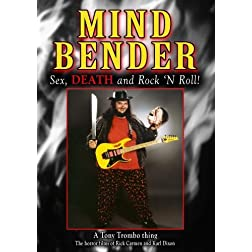 MIND BENDER: Sex, Death and Rock 'N Roll! [a Tony Trombo film]