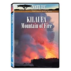 Nature: Kilauea - Mountain of Fire