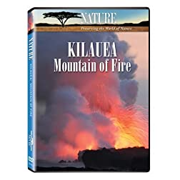 Nature: Kilauea - Mountain of Fire