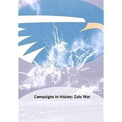 Campaigns in History: Zulu War