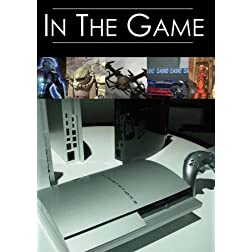 In The Game: An Insiders Look Into Video Gaming