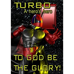 Turbo, A Hero's Hero
