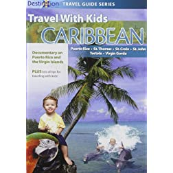 Travel With Kids: Caribbean - Puerto Rico & Virgin