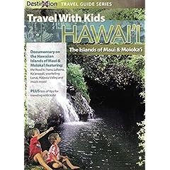 Travel With Kids: Hawaii The Island Of Maui & Moloka