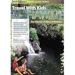 Travel With Kids: Hawaii The Island Of Maui & Moloka