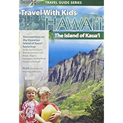Travel With Kids: Hawaii The Island Of Kaua