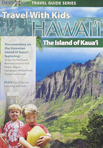 Travel With Kids: Hawaii - Island of Kaua'i