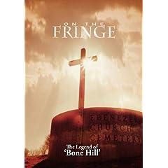 On The Fringe 'The Legend of Bone Hill'