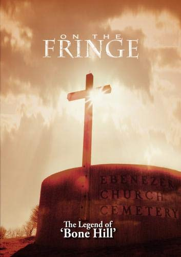 On The Fringe 'The Legend of Bone Hill'