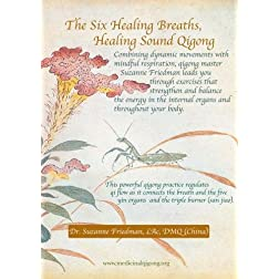 The Six Healing Breaths, Healing Sound Qigong