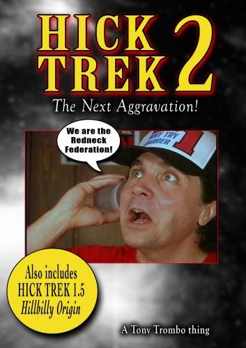 HICK TREK 2: The Next Aggravation