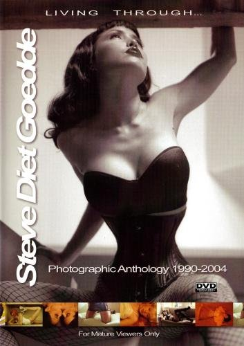 Living Through Steve Diet Goedde: Photographic Anthology 1990-2004