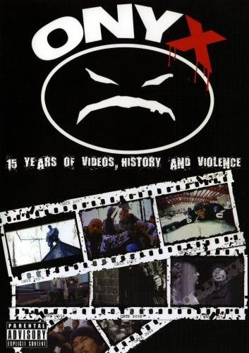 ONYX:15 Years of videos, History and Violence