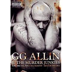 GG Allin & The Murder Junkies - Raw, Brutal, Rough & Bloddy, Best of 1991 Live