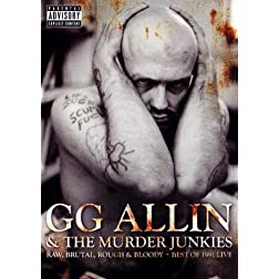 GG Allin & The Murder Junkies - Raw, Brutal, Rough & Bloddy, Best of 1991 Live