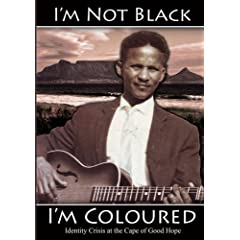 I'm Not Black, I'm Coloured