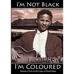 I'm Not Black, I'm Coloured